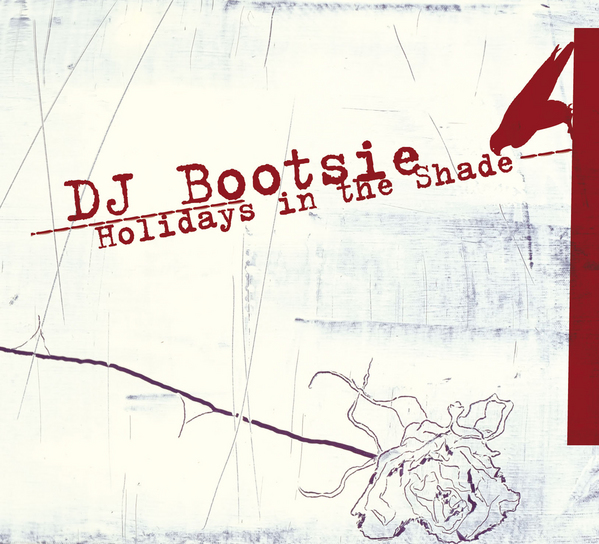 DJ Bootsie: Holidays In The Shade