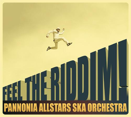 Pannonia Allstars Ska Orchestra: Feel The Riddim!
